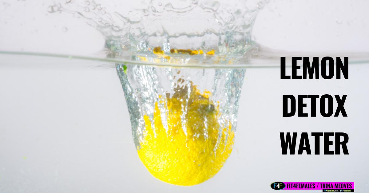 Detox Water Lemon Ginger Cayenne [Recipe] - Fit4Females®