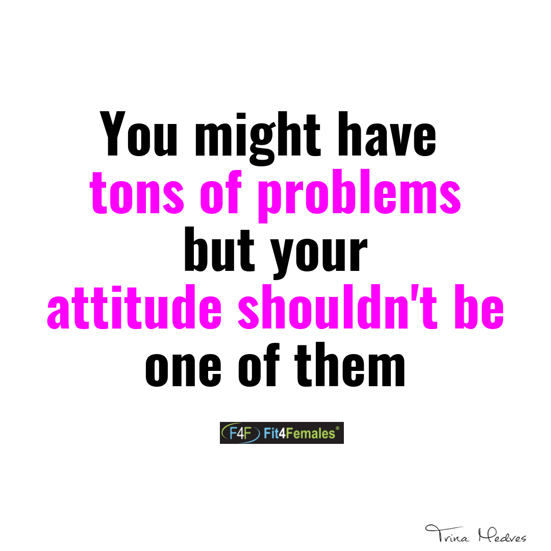 busy-stress-you-might-have-problems-but-attitude-not-one