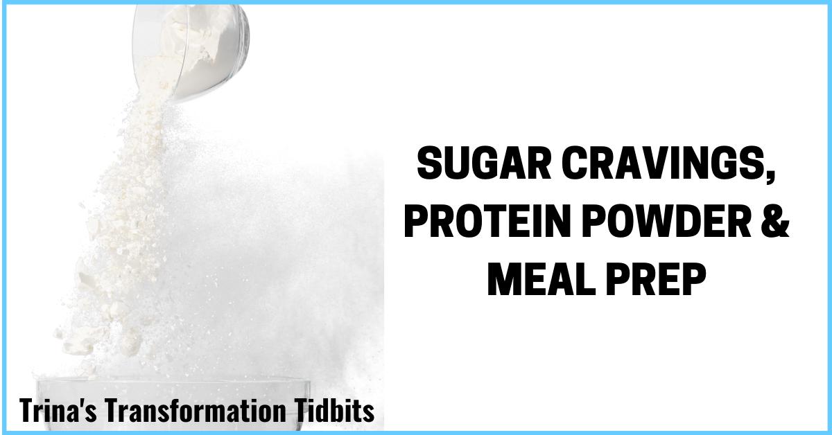 TTT085-sugar-cravings-protein-cmeal-prep-