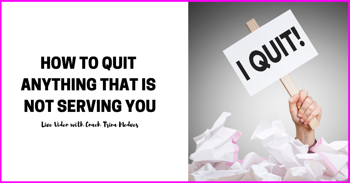 TTT089-how to quit anything not serving you