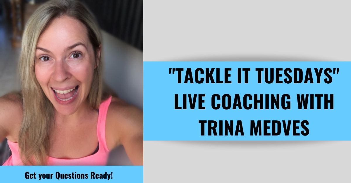 free-coaching-tackle-it-tuesdays-with-coach-trina-medves